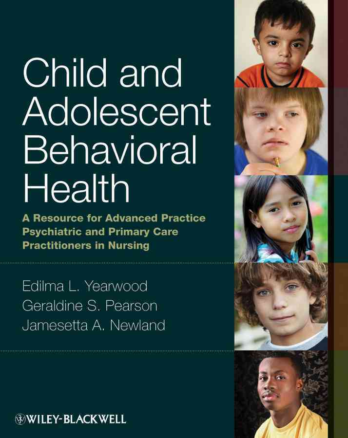 Child and Adolescent Behavioral Health By Yearwood, Edilma L. (EDT)/ Pearson, Geraldine S. (EDT)/ Newland, Jamesetta A. (EDT)