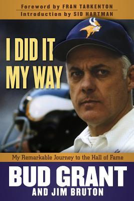 I Did It My Way By Grant, Bud/ Bruton, Jim/ Hartman, Sid (FRW)/ Tarkenton, Fran (INT)